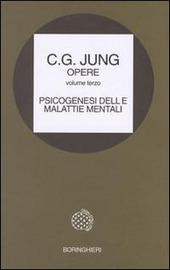 Opere. Vol. 3: Psicogenesi delle malattie mentali.
