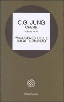 Opere. Vol. 3: Psicogenesi delle malattie mentali. - Carl Gustav Jung - copertina