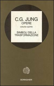Libro Opere. Vol. 5: Simboli della trasformazione. Carl Gustav Jung