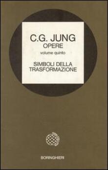 Opere. Vol. 5: Simboli della trasformazione. - Carl Gustav Jung - copertina