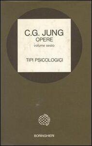 Foto Cover di Opere. Vol. 6: Tipi psicologici., Libro di Carl Gustav Jung, edito da Bollati Boringhieri