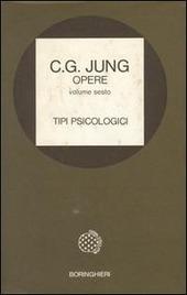 Opere. Vol. 6: Tipi psicologici.