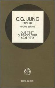 Opere. Vol. 7: Due testi di psicologia analitica.