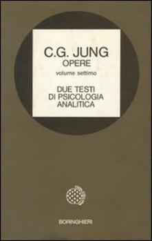 Opere. Vol. 7: Due testi di psicologia analitica. - Carl Gustav Jung - copertina
