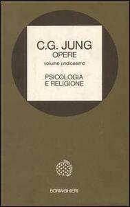 Opere. Vol. 11: Psicologia e religione.
