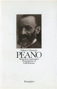 Foto Cover di Peano: storia di un matematico, Libro di Hubert C. Kennedy, edito da Bollati Boringhieri