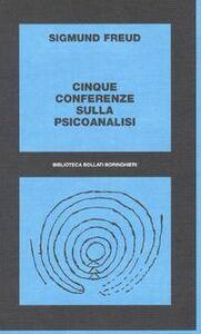 Libro Cinque conferenze sulla psicoanalisi Sigmund Freud