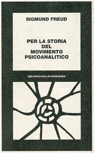 Libro Per la storia del movimento psicoanalitico Sigmund Freud