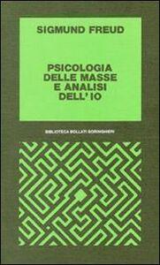 Libro Psicologia delle masse e analisi dell'Io Sigmund Freud
