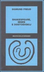 Shakespeare, Ibsen e Dostoevskij