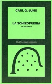 La schizofrenia e altri scritti