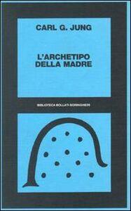Foto Cover di L' archetipo della madre, Libro di Carl Gustav Jung, edito da Bollati Boringhieri