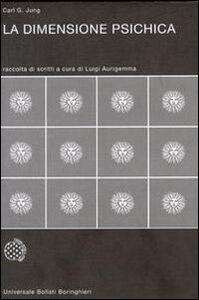 Foto Cover di La dimensione psichica, Libro di Carl Gustav Jung, edito da Bollati Boringhieri