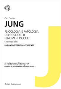 Libro Psicologia e patologia dei cosiddetti fenomeni occulti e altri scritti Carl Gustav Jung