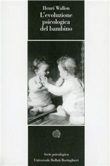 L' evoluzione psicologica del bambino - Henri Wallon - copertina