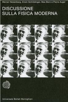 Discussione sulla fisica moderna - Werner Heisenberg,Erwin Schrödinger,Max Born - copertina