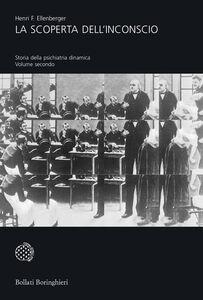 Libro La scoperta dell'inconscio. Storia della psichiatria dinamica Henri F. Ellenberger