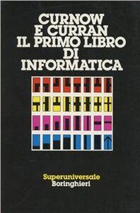 Libro Il primo libro di informatica Ray Curnow , Susan Curran