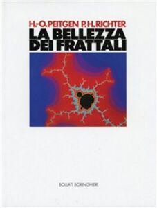 Foto Cover di La bellezza dei frattali, Libro di Heinz O. Peitgen,Peter H. Richter, edito da Bollati Boringhieri