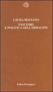 Libro Fascismo e politica dell'immagine Laura Malvano