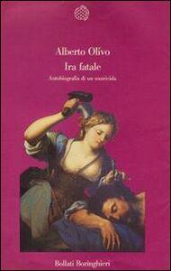 Foto Cover di Ira fatale, Libro di Alberto Olivo, edito da Bollati Boringhieri