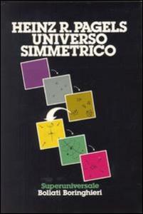 Libro Universo simmetrico Heinz R. Pagels