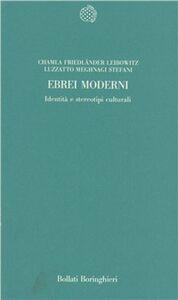 Foto Cover di Ebrei moderni. Identità e stereotipi culturali, Libro di  edito da Bollati Boringhieri