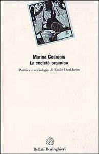 Foto Cover di La società organica, Libro di Marina Cedronio, edito da Bollati Boringhieri