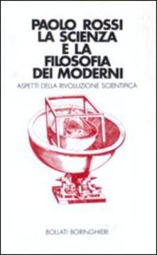 La scienza e la filosofia dei moderni - Paolo Rossi - copertina