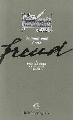 Opere. Vol. 1: Studi sull'Isteria e altri scritti (1886-1895).