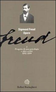 Libro Opere. Vol. 2: Progetto di una psicologia(1892-1899). Sigmund Freud