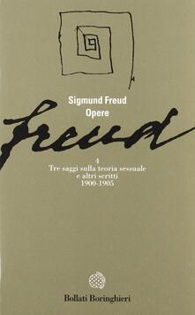 Opere. Vol. 4: Tre saggi sulla teoria sessuale e altri scritti (1900-1905). - Sigmund Freud - copertina