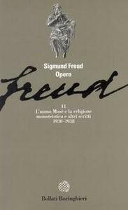 Foto Cover di Opere. Vol. 11: L'Uomo Mosè (1930-1938)., Libro di Sigmund Freud, edito da Bollati Boringhieri