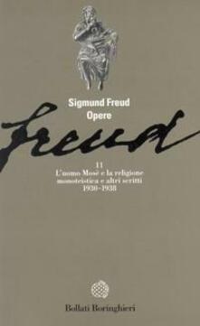 Opere. Vol. 11: L'Uomo Mosè (1930-1938). - Sigmund Freud - copertina