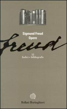 Opere. Vol. 12: Indici e bibliografie. - Sigmund Freud - copertina