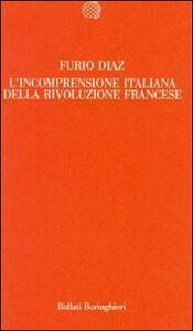 Libro L' incomprensione italiana della Rivoluzione francese Furio Diaz