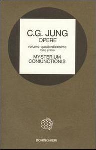 Libro Opere. Vol. 14\1: Mysterium coniunctionis. Gli opposti psichici nell'Alchimia. Carl Gustav Jung