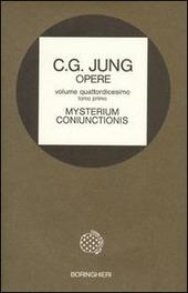 Opere. Vol. 14/1: Mysterium coniunctionis. Gli opposti psichici nell'Alchimia.