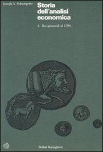Libro Storia dell'analisi economica. Vol. 1: Dai primordi al 1790. Joseph A. Schumpeter