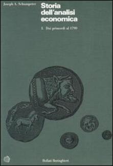 Storia dell'analisi economica. Vol. 1: Dai primordi al 1790. - Joseph A. Schumpeter - copertina