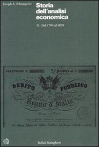 Libro Storia dell'analisi economica. Vol. 2: Dal 1790 al 1870. Joseph A. Schumpeter