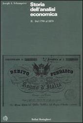 Storia dell'analisi economica. Vol. 2: Dal 1790 al 1870.