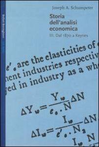Foto Cover di Storia dell'analisi economica. Vol. 3: Dal 1870 a Keynes., Libro di Joseph A. Schumpeter, edito da Bollati Boringhieri