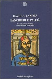 Libro Banchieri e pascià David S. Landes