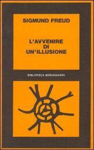 Foto Cover di L' avvenire di un'illusione. L'illusione di un avvenire, Libro di Sigmund Freud,Oskar Pfister, edito da Bollati Boringhieri