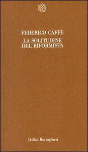 Libro La solitudine del riformista Federico Caffè