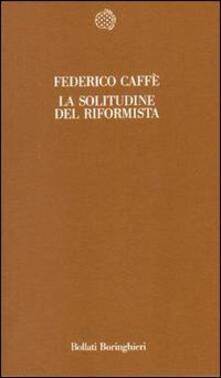 La solitudine del riformista - Federico Caffè - copertina