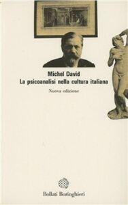 Foto Cover di La psicoanalisi nella cultura italiana, Libro di Michel David, edito da Bollati Boringhieri