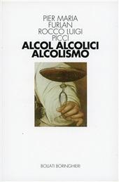 Alcool, alcolici, alcolismo