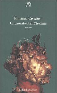 Libro Le tentazioni di Girolamo Ermanno Cavazzoni